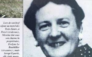 Évelyne LeBouthillier, propriétaire du motel Les Trois Sœurs à Percé, était âgée de 58 ans lorsqu'elle a été étranglée par Jacques Mesrine dans la nuit du 29 au 30 juin 1969.